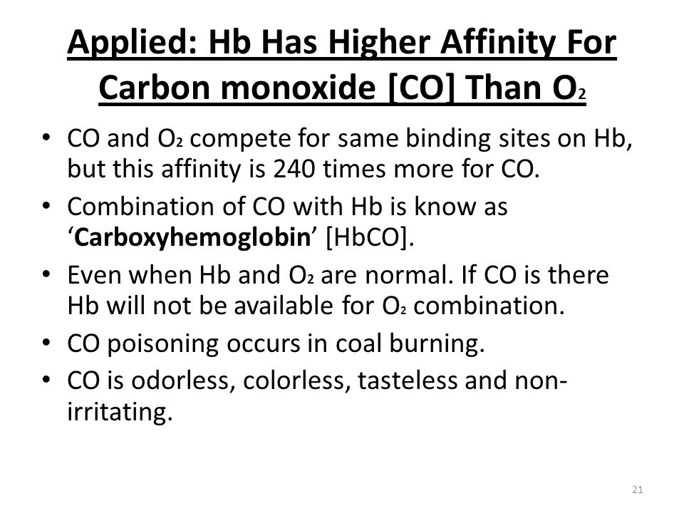 Applied: Hb Has Higher Affinity For Carbon monoxide [CO] Than O2